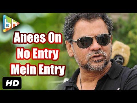Anees Bazmee Breaks Silence On No Entry Mein Entry, Aankhen 2, Singh Is Bliing Mp3