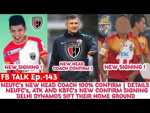 FB Talk: NEUFC Sign New Head Coach Confirm News | Salam Ranjan Singh To ATK | Nim Dorji To NEUFC |