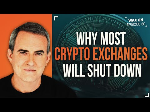 WAX ON: Why Most Crypto Exchanges Will Shut Down