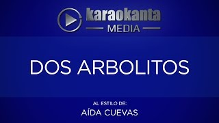 Karaokanta - Aída Cuevas - Dos arbolitos
