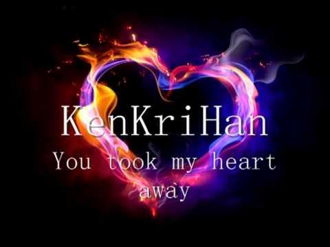 KenKriHan - You took my heart away