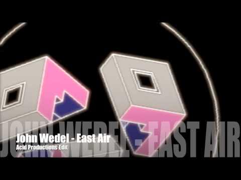John Wedel - East Air (Acid Edit)