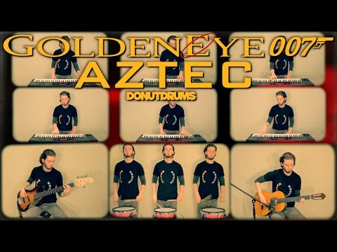 GoldenEye 007 | Aztec [Drum/Guitar/Bass/Keyboard Cover] DonutDrums