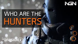 WHO ARE THE HUNTERS? || Lore / Theory || The Division 2