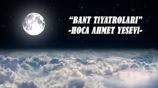 HACA HOCA  AHMET YESEVİ  - BANT TİYARTOLARI