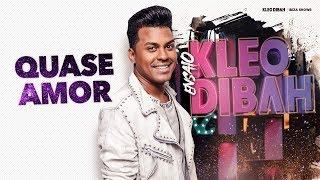 Kleo Dibah - Quase Amor
