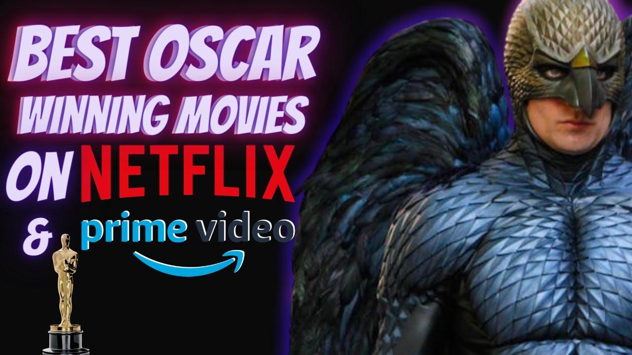 Top 10 Oscar Winning Movies On Netflix And Amazon Prime As Per Imdb Youtube