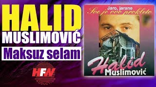Repeat youtube video Halid Muslimovic - Maksuz selam - (Audio 1994) HD