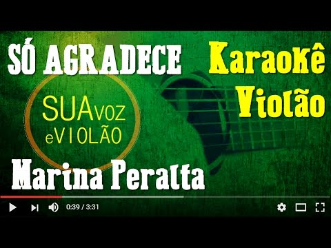 Só Agradece - Marina Peralta - Karaokê Violão