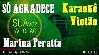 Baixar Só Agradece - Marina Peralta - Karaokê Violão