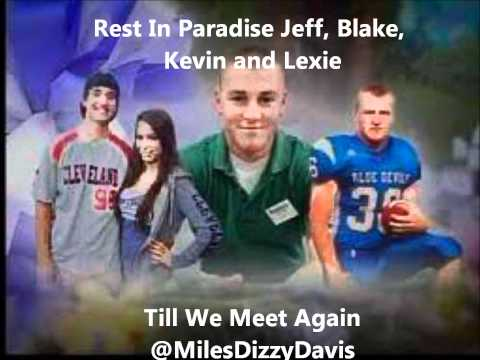 Till We Meet Again - (Tribute to Jeff, Blake, Lexie and Kevin) Dizzy Davis