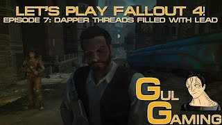 Fallout 4: Episode 7, Dapper Threads filled with Lead!
