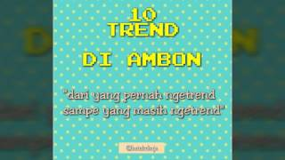 Video 10 TREND DI AMBON TAHUN 2016 download MP3, 3GP, MP4, WEBM, AVI, FLV Juni 2018