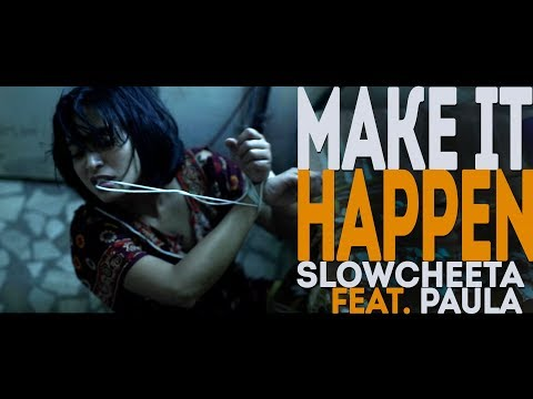 Make It Happen - SlowCheeta Feat. Paula | #MeToo | Official Music Video | BLUSH