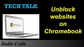 Unblock Websites on Chromebook