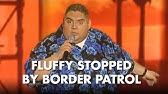 Fluffy Stopped By Border Patrol | Gabriel Iglesias