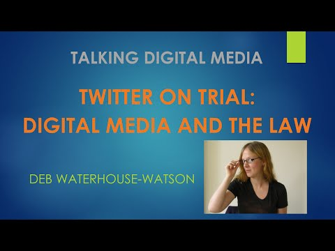 Twitter on Trial: Digital Media and the Law - Talking Digital Media, Episode 1