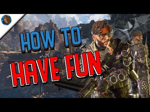 How To Have Fun in Apex Legends! (and Battle Royale in general)