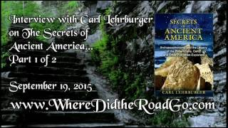 Carl Lehrburger on The Secrets of Ancient America Part 1 of 2   Sept 19, 2015