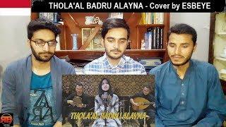 thola al badru alayna cover by esbeye reaction