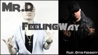 Mr.D - Feeling Way Feat. Otto Ferocity