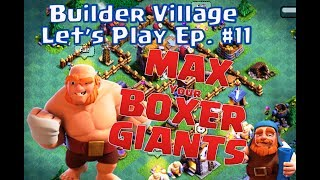 Let's Play Builder Base Ep 11 - Level 8 Boxer Giants OP! BH4 3 Star Attack Strategy Troop Comps COC