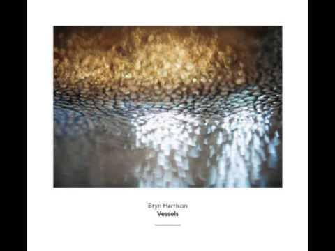 Bryn Harrison - 'Vessels'