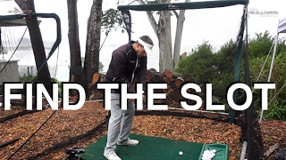 How to Find the Slot on the Downswing