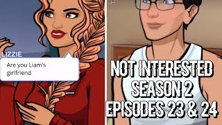 NOT INTERESTED - EPISODES 23/24 (Episode Choose Your Story)
