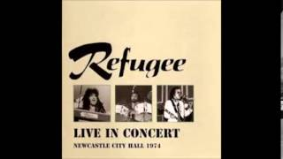 Refugee    live in concert newcastle city hall 1974