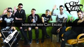 INTERVIEW / CRY EXCESS