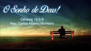 """""""O Sonho de Deus!"""" - Rev. Carlos Alberto Monteiro - 20/10/2019, 09h."""