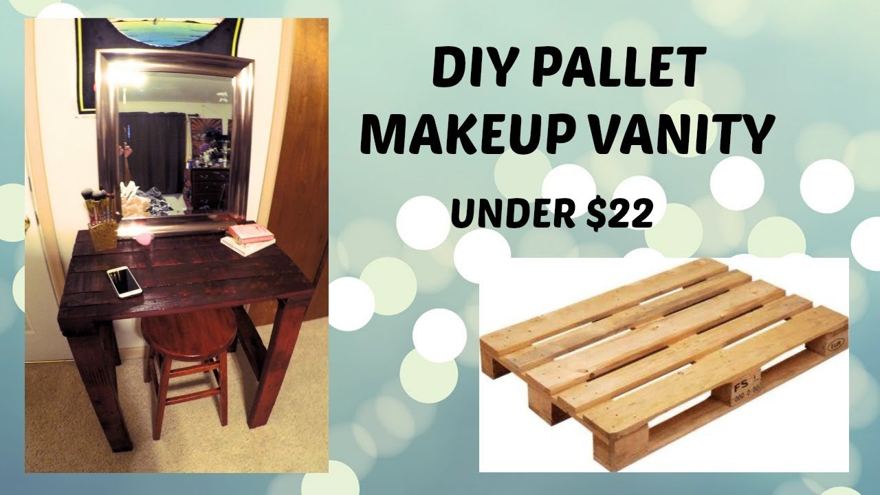 Diy Pallet Makeup Vanity Cheap Youtube