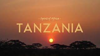 Tanzania | Spirit of Africa in 4K