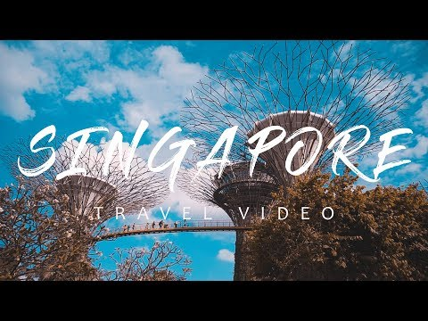 SINGAPORE TRAVEL VIDEO | 2018  [Sony a6500]