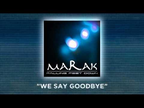 """MaRaK - """"We Say Goodbye"""""""