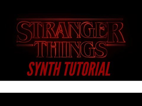 Stranger Things Theme Song - Synthesis Tutorial