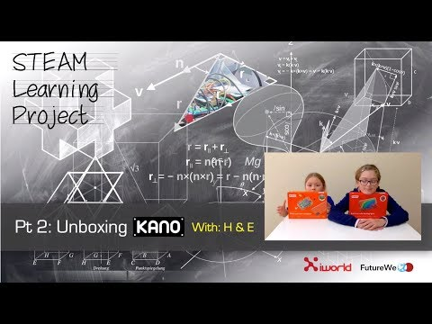 STEAM Learning Project Pt2: Unboxing KANO With H & E