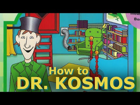 How to Dr. Kosmos