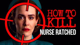 How to Kill: Nurse Ratched