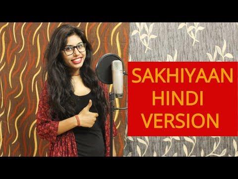 SAKHIYAAN Hindi Version | Cover female | Monika Raghuwanshi | Sakhiyan Punjabi Song 2018
