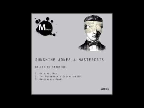 Sunshine Jones, Mastercris - Ballet Du Saboteur (Original Mix)