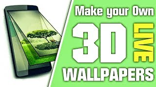 How to Make 3D Live Wallpaper using Android 2017