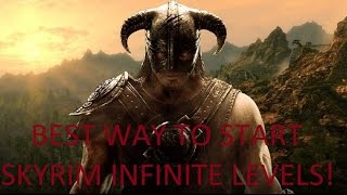 The Best Way to Start Skyrim with Infinite Levels at the Start of the GAME! (Still Works)