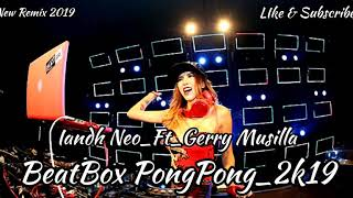 Gambar cover New Remix 2019_BeatBox PongPong_-_Iandh Neo Ft Gerry Musila_-_2K19