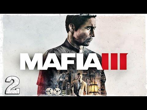 Смотреть прохождение игры Mafia 3. #2: Разборки с гаитянами.
