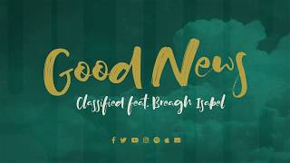Classified - Good News ft. Breagh Isabel (Lyric Video) YouTube Videos
