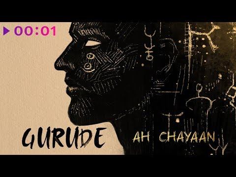GURUDE - Ah Chayaan | Official Audio | 2019