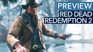Red Dead Redemption 2 endlich selbst gespielt - Wie gut ist die Preview-Version?