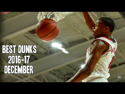 Best Dunks of December of the 2016-17 College Basketball ...